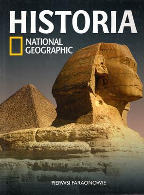 HISTORIA NATIONAL GEOGRAPHIC - TOM 1 - PIERWSI FARAONOWIE