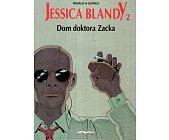 Szczegóły książki JESSICA BLANDY - DOM DOKTORA ZACKA