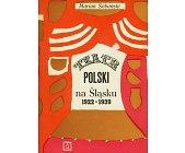 Szczegóły książki TEATR POLSKI NA ŚLĄSKU 1922-1939