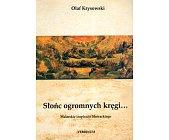 Szczegóły książki SŁOŃC OGROMNYCH KRĘGI....