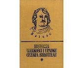 Szczegóły książki HISTORIA WIELKOŚCI I UPADKU CEZARA BIROTTEAU