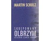 Szczegóły książki SKRĘPOWANY OLBRZYM. OSTATNIA SZANSA EUROPY
