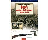 Szczegóły książki BROŃ PIECHOTY WEHRMACHTU 1939-1945