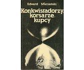 Szczegóły książki KONKWISTADORZY, KORSARZE, KUPCY