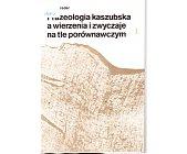 Szczegóły książki FRAZEOLOGIA KASZUBSKA A WIERZENIA I ZWYCZAJE NA TLE PORÓWNAWCZYM