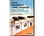 Szczegóły książki BACH, BEETHOVEN I INNE CHŁOPAKI CZYLI...