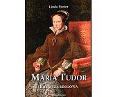 Szczegóły książki MARIA TUDOR. PIERWSZA KRÓLOWA