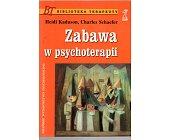 Szczegóły książki ZABAWA W PSYCHOTERAPII