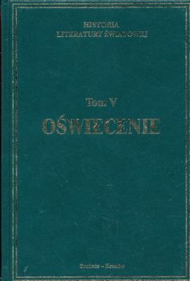 HISTORIA LITERATURY ŚWIATOWEJ - TOM 5 - OŚWIECENIE