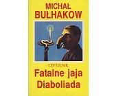 Szczegóły książki FATALNE JAJA, DIABOLIADA