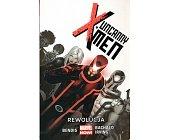 Szczegóły książki UNCANNY X-MEN. TOM 1. REWOLUCJA