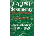 Szczegóły książki TAJNE DOKUMENTY BIURA POLITYCZNEGO I SEKRETARIATU KC - OSTATNI ROK WŁADZY 1988 - 1989