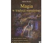 Szczegóły książki MAGIA W TRADYCJI STAROŻYTNEJ