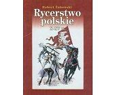 Szczegóły książki RYCERSTWO POLSKIE X - XV W.