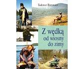 Szczegóły książki Z WĘDKĄ OD WIOSNY DO ZIMY