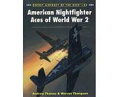 Szczegóły książki AMERICAN NIGHTFIGHTER ACES OF WORLD WAR 2 (OSPREY AIRCRAFT OF THE ACES 84)