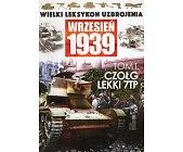 Szczegóły książki WIELKI LEKSYKON UZBROJENIA WRZESIEŃ 1939: CZOŁG LEKKI 7TP