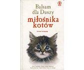 Szczegóły książki BALSAM DLA DUSZY MIŁOŚNIKA KOTÓW