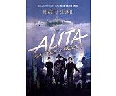 Szczegóły książki ALITA BATTLE ANGEL - MIASTO ZŁOMU
