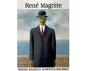 Szczegóły książki WIELKA KOLEKCJA SŁAWNYCH MALARZY - TOM 28. RENE MAGRITTE