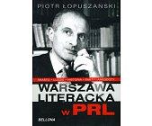 Szczegóły książki WARSZAWA LITERACKA W PRL