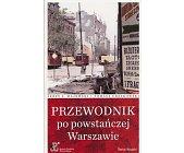 Szczegóły książki PRZEWODNIK PO POWSTAŃCZEJ WARSZAWIE