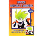 Szczegóły książki LOCKE SUPERCZŁOWIEK - TOM 2 - TYSIĄCLETNIE IMPERIUM