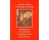 Szczegóły książki SZTUKA INTARSJI W WOJSKU POLSKIM