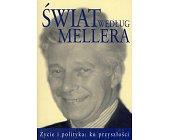 Szczegóły książki ŚWIAT WEDŁUG MELLERA - ŻYCIE I POLITYKA: KU PRZYSZŁOŚCI