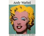 Szczegóły książki WIELKA KOLEKCJA SŁAWNYCH MALARZY - TOM 30. ANDY WARHOL