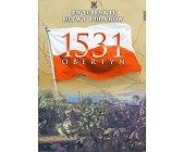 Szczegóły książki OBERTYN 1531 (ZWYCIĘSKIE BITWY POLAKÓW, TOM 32)