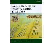 Szczegóły książki FRENCH NAPOLEONIC INFANTRY TACTICS 1792-1815 (OSPREY PUBLISHING)