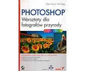 Szczegóły książki PHOTOSHOP - WARSZTATY DLA FOTOGRAFÓW PRZYRODY