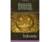 Szczegóły książki MITOLOGIE ŚWIATA - INKOWIE