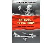 Szczegóły książki TATIANA - TAJNA BROŃ