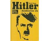 Szczegóły książki HITLER - DZIEDZICTWO ZŁA