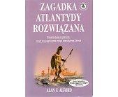 Szczegóły książki ZAGADKA ATLANTYDY ROZWIĄZANA