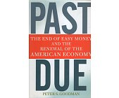 Szczegóły książki PAST DUE: THE END OF EASY MONEY AND THE RENEWAL OF THE AMERICAN ECONOMY