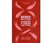 Szczegóły książki NEUROEROTYKA. ROZMOWY O SEKSIE I NIE TYLKO