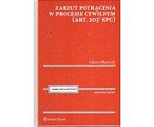 Szczegóły książki ZARZUT POTRĄCENIA W PROCESIE CYWILNYM (ART. 203(1) K.P.C.)