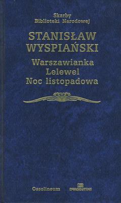 WARSZAWIANKA, LELEWEL, NOC LISTOPADOWA (SKARBY BIBLIOTEKI NARODOWEJ)