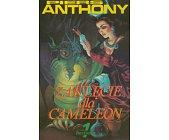 Szczegóły książki XANTH - CZĘŚĆ I - ZAKLĘCIE DLA CAMELEON