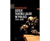 Szczegóły książki DZIEJE TEATRU LALEK W POLSCE 1944-2000