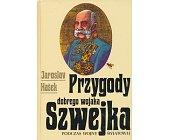 Szczegóły książki PRZYGODY DOBREGO WOJAKA SZWEJKA - 2 TOMY