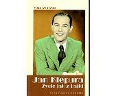 Szczegóły książki JAN KIEPURA. ŻYCIE JAK Z BAJKI