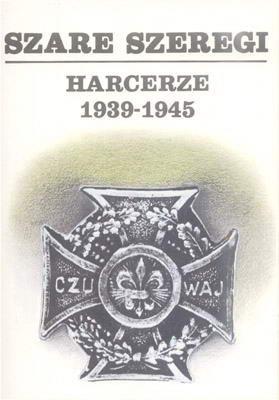 SZARE SZEREGI - HARCERZE 1939 - 1945 - 3 TOMY
