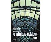 Szczegóły książki KONSTRUKCJE METALOWE - CZĘŚĆ 1