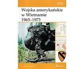 Szczegóły książki WOJSKA AMERYKAŃSKIE W WIETNAMIE 1965-1973