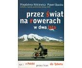 Szczegóły książki PRZEZ ŚWIAT NA ROWERACH W DWA LATA - ROK 1