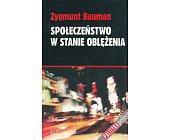 Szczegóły książki SPOŁECZEŃSTWO W STANIE OBLĘŻENIA